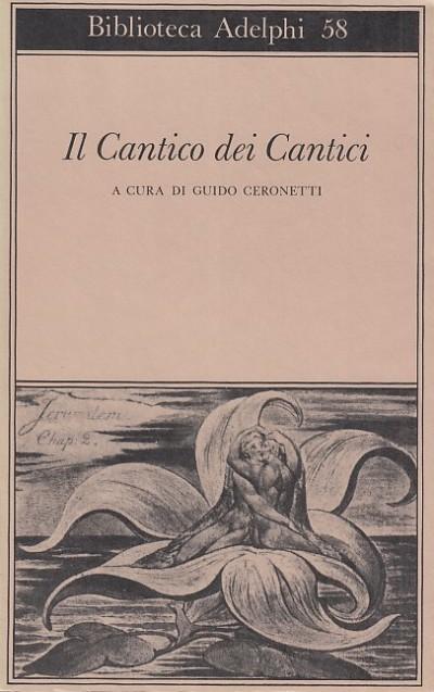 Il cantico dei cantici - Ceronetti Guido (a Cura Di)