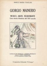 Giorgio Mainerio Musica abate negromante. Una storia friulana del XVI secolo