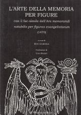 L'arte della memoria per figure. Con facsimile dell'Ars memorandi notabilis per figuras evangelistarum (1470)