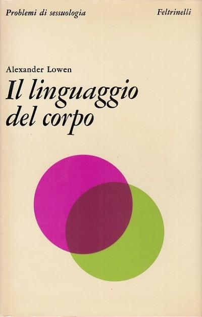 Il linguaggio del corpo - Lowen Alexander
