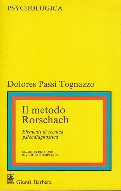 Il metodo rorschah. elementi di tecnica psicodiagnostica - Passi Tognazzo Dolores