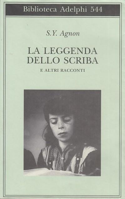 La leggenda dello scriba e altri racconti - Agnon S. Y.