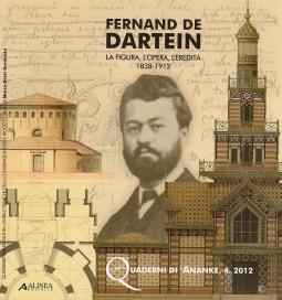 Fernand De Dartein. La figura, l'opera, l'eredit? 1838-1912. Ediz. illustrata
