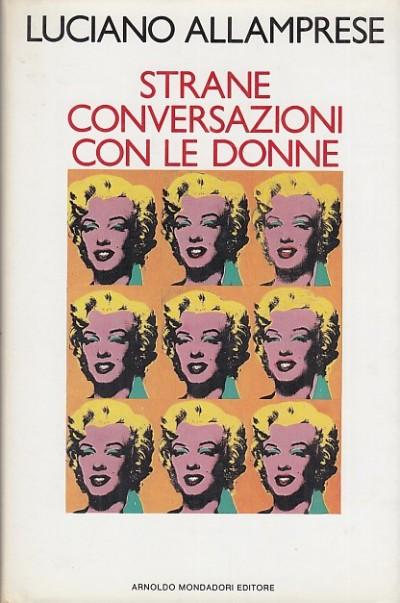 Strane conversazioni con le donne - Allamprese Luciano