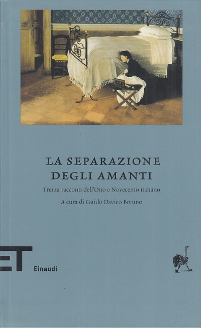 La separazione degli amanti. trenta racconti dell'otto e novecento italiano - Davico Bonino Guido (a Cura Di)