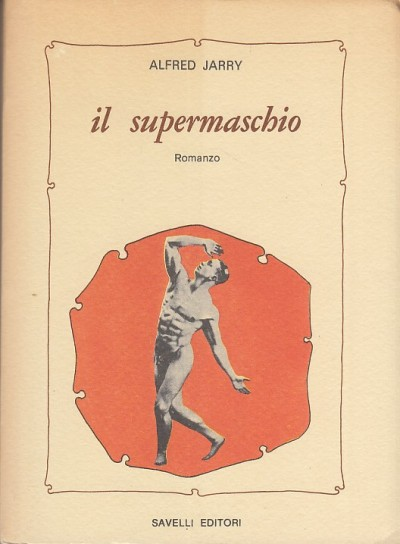 Il supermaschio - Jarry Alfred
