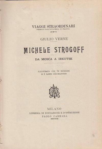Michele strogoff da mosca a irkutsk - dieci ore di caccia, bizzarria - Giulio Verne