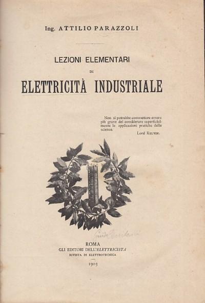 Lezioni elementari di elettricit? industriale - Parazzoli Attilio