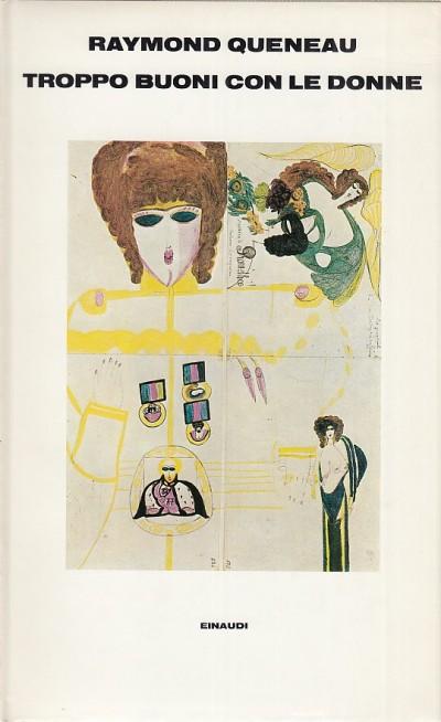 Troppo buoni con le donne - Queneau Raymond