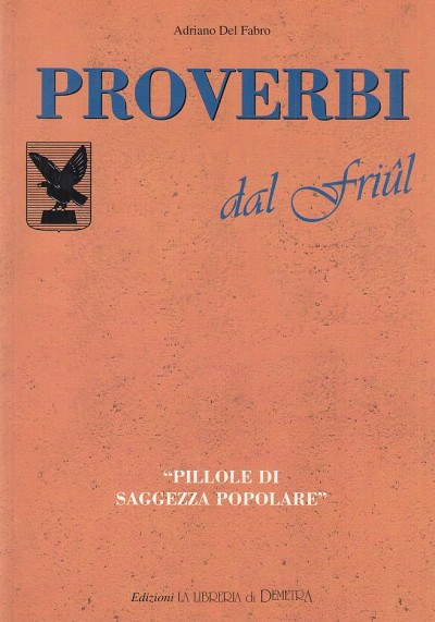 Proverbi dal friuli - Adriano Del Fabro