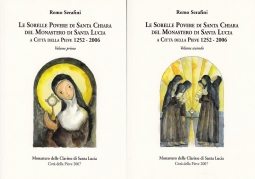 Le sorelle povere di Santa Chiara del Monastero di Santa Lucia a Citt? della Pieve 1252-2006 Volume Primo Volume secondo