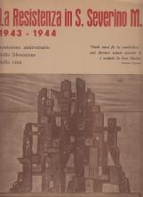 La Resistenza in San Severino Marche 8 Settembre 1943 - 1 Luglio 1944 Ventesimo anniversario della liberazione della citt?