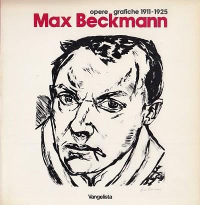 Max beckmann opere grafiche 1911-1925 - Blume Eugen (a Cura Di)