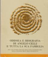 Odissea e biografia di Angelo Celli e tutta la sua famiglia, per una storia sociale dell'Alta Valmarecchia nella seconda met? dell'ottocento