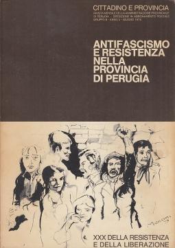 Antifascismo e resistenza nella provincia di Perugia. Documenti e testimonianze
