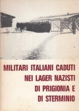 Militari italiani caduti nei lager nazisti di prigionia e di sterminio