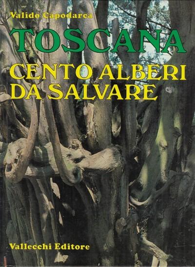 Toscana cento alberi da salvare - Capodarca Valido