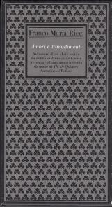 Amori e travestimenti. Avventure di un abate vestito da donna di Fran?ois de Choisy - Avventure di una monaca vestita da uomo di Th. De Quincey - Sarrasine di Balzac