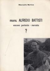mons. Alfredo Battisti vescovo panteista - marxista