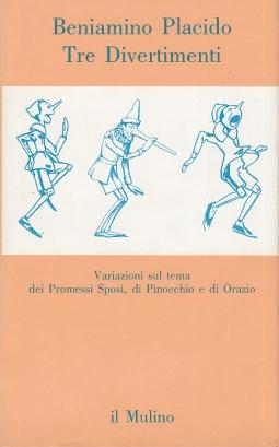 Tre divertimenti. Variazioni sul tema dei Promessi Sposi, di Pinocchio e di Orazio