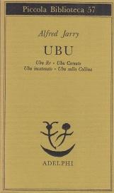Ubu. Ubu re-Ubu cornuto-Ubu incatenato-Ubu sulla collina