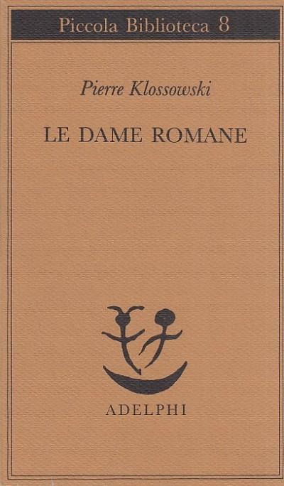 Le dame romane - Klossowski Pierre