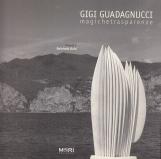 Gigi Guadagnucci. Magichetrasparenze