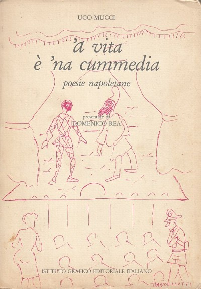 A vita ? na cummedia. poesie napoletane - Mucci Ugo