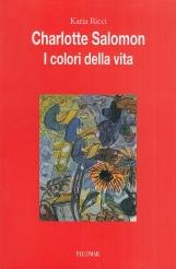 Charlotte Salomon. I colori della vita
