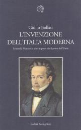 L'invenzione dell'italia moderna. Leopardi, Manzoni e altre imprese ideali prima dell'Unit?