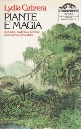 Piante e magia. Religioni, medicina e folclore delle religioni afrocubane
