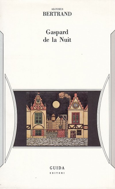Gaspard de la nuit. fantasie alla maniera di rembrandt e di callot - Bertrand Aloysius