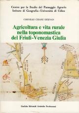 Agricoltura e vita rurale nella toponomastica del Friuli - Venezia Giulia.