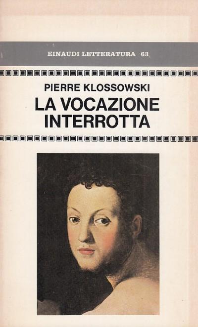 La vocazione interrotta - Klossowski Pierre