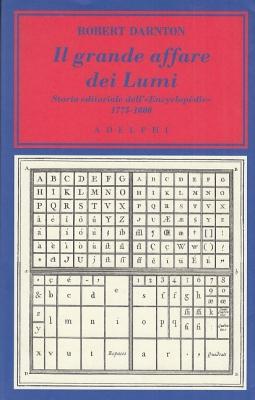 Il grande affare dei Lumi. Storia editoriale dell'Encyclop?die 1775-1800