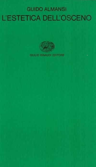 L'estetica dell'osceno - Almansi Guido