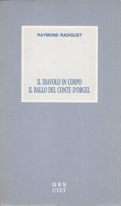 Il diavolo in corpo il ballo del conte d'orgel - Radiguet Raymond