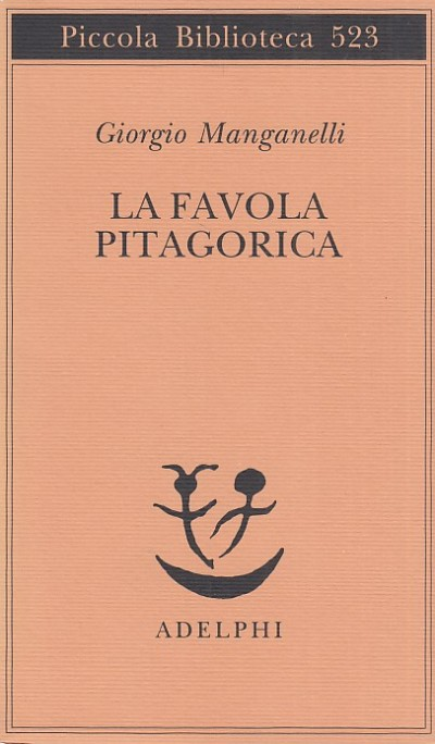 La favola pitagorica - Manganelli Giorgio