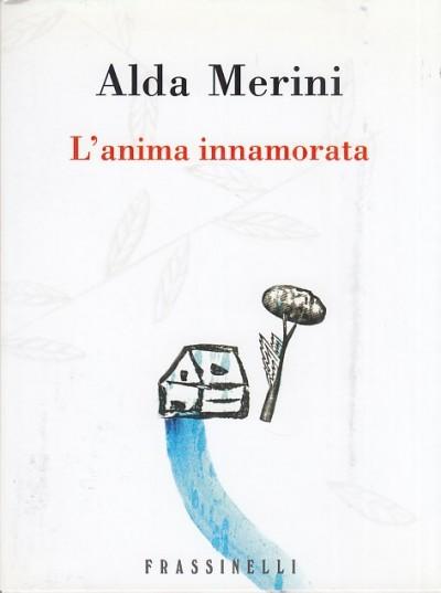 L'anima innamorata - Merini Alda