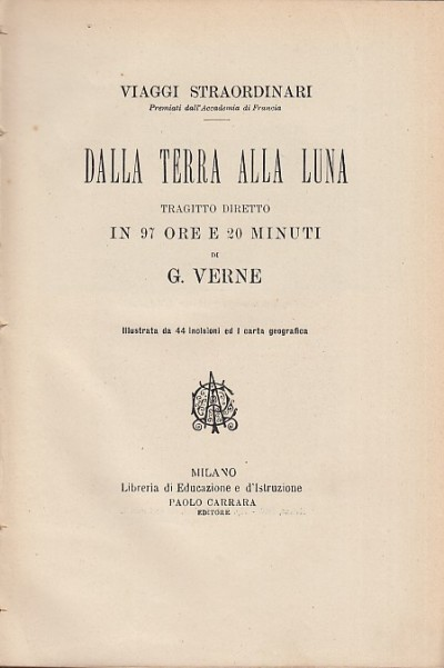 Dalla terra alla luna tragitto diretto in 97 or e 20 minuti - Verne Giulio