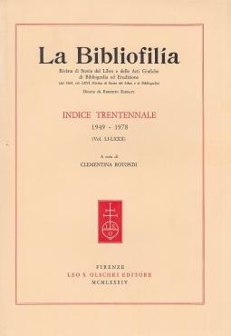 La Bibliofilia. Indice Triennale 1949-1978 Vol. LI-LXXX
