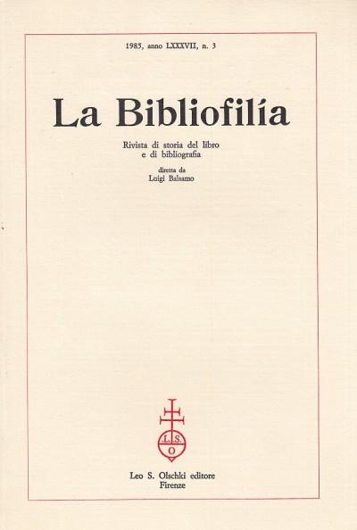 La bibliofilia 1985 anno lxxxvii n.3 - Balsamo Luigi (diretta Da)