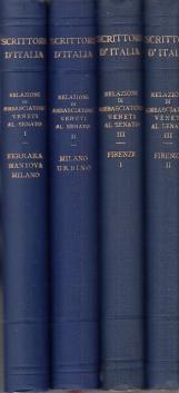 Relazioni degli ambasciatori veneti al Senato. Vol.I: Ferrara, Mantova, Monferrato. Vol.II: Milano, Urbino. Vol.III: Firenze (Parti I e II)
