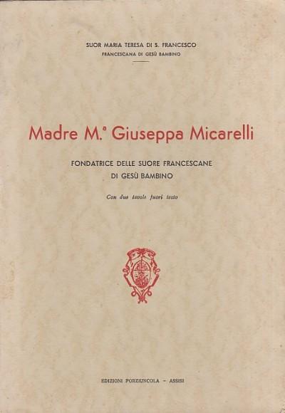 Madre maria giuseppa micarelli fondatrice delle suore francescane di ges? bambino - Suor Maria Teresa Di S. Francesco