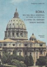 Roma nell'ora della resistenza (Settebre 1943-Giugno 1944) e l'opera del seminario romano maggiore