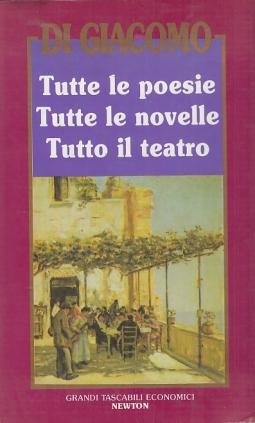 Tutte le poesie Tutte le novelle Tutto il teatro