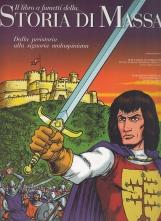 Il libro a fumetti della Storia di Malaspina. Dalla preistoria alla signoria malaspina. Volume Primo