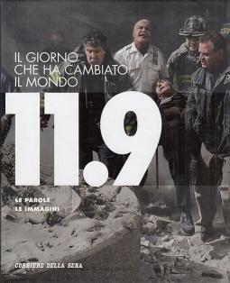 Il giorno che ha cambiato il mondo 11.9 Le Parole Le Immagini