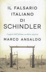 Il falsario italiano di Schindler. I segreti dell'ultimo archivista