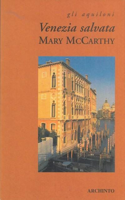 Venezia salvata - Mccarthy Mary